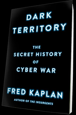 Dark Territory - The Secret History of Cyber War